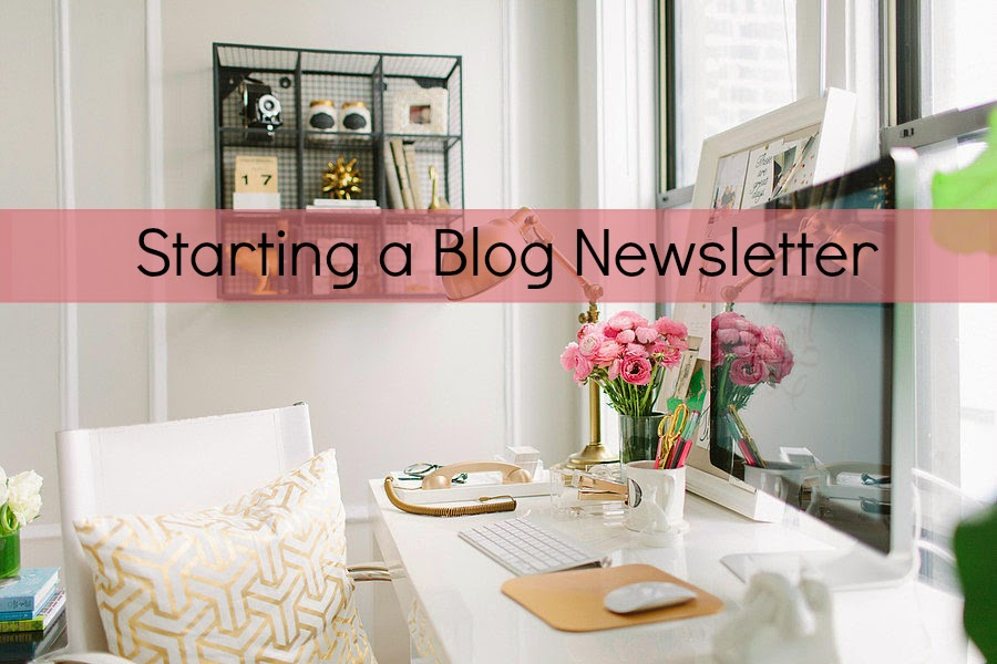 starting a blog newsletter, why to start a blog newsletter, benefits of a blog newsletter, blog newsletter, blogging tips
