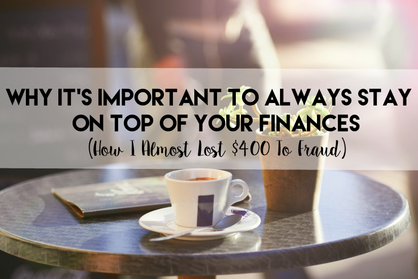The importance of staying on top of your finances