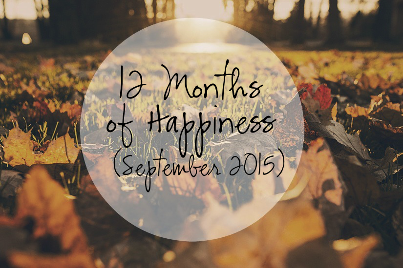 12 Months of Happiness September 2015