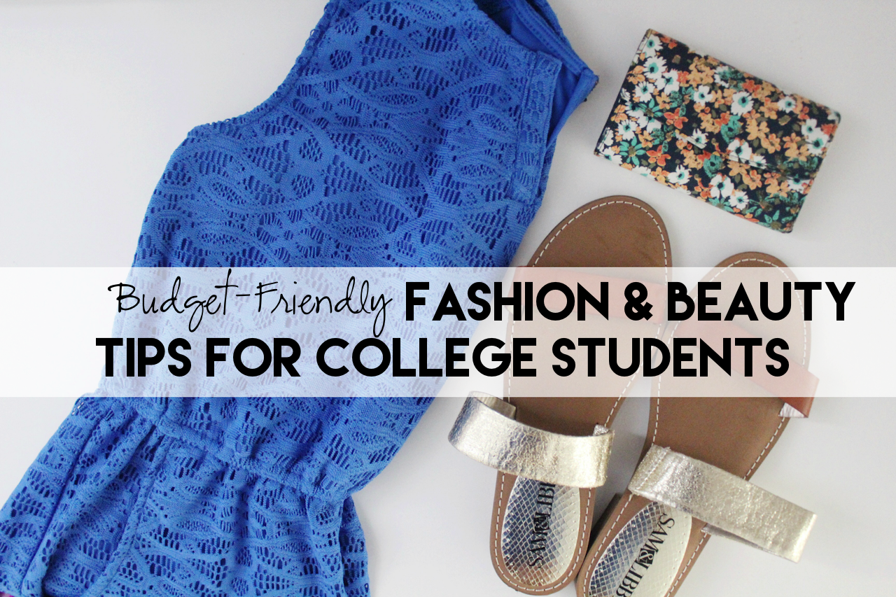 Budget-Friendly Fashion & Beauty Tips For College Students copy